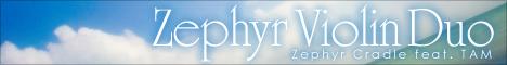 Zephyr Cradle feat. TAM / Zephyr Violin Duo